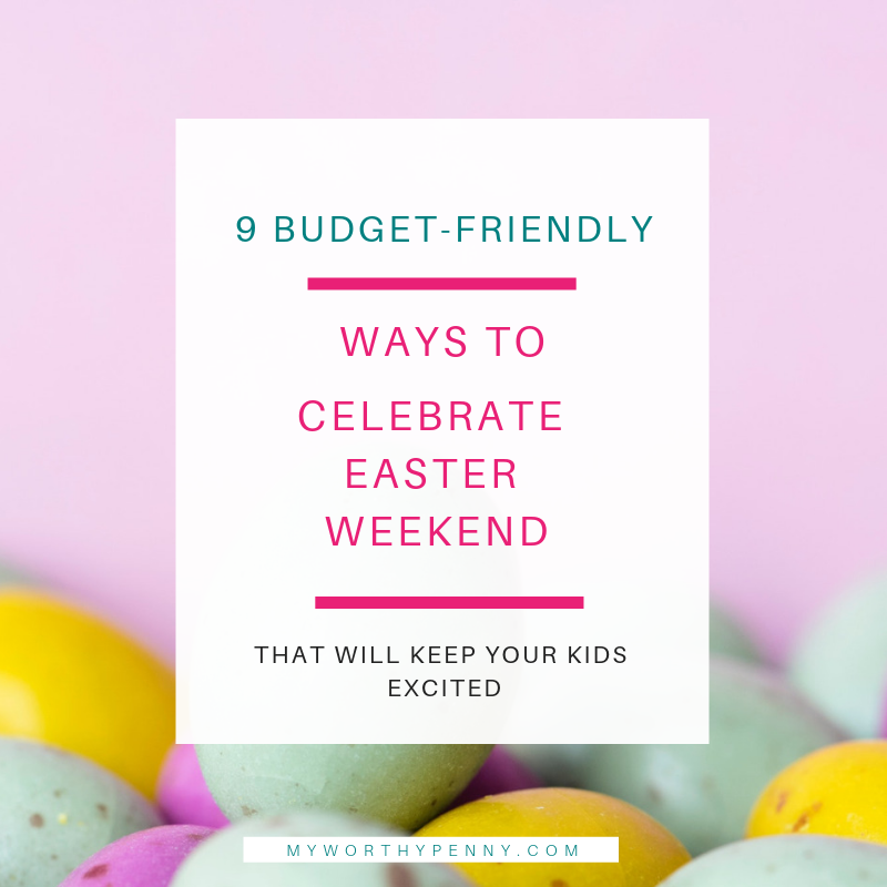 Are you ready for Easter weekend? This post will give you some ideas on how to make you kids look forward to Easter weekend.