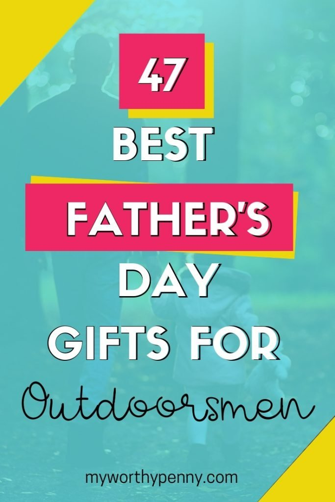 47 BEST FATHER'S DAY GIFT FOR THE OUTDOORSMEN