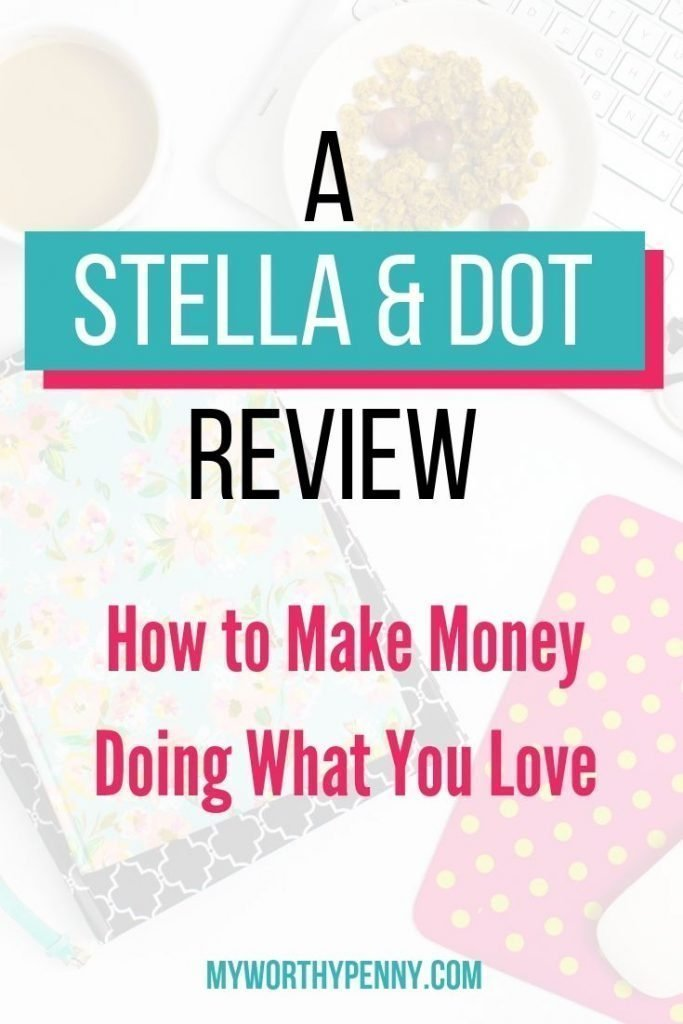 A Stella & Dot Review: How To Make Money Doing What You Love