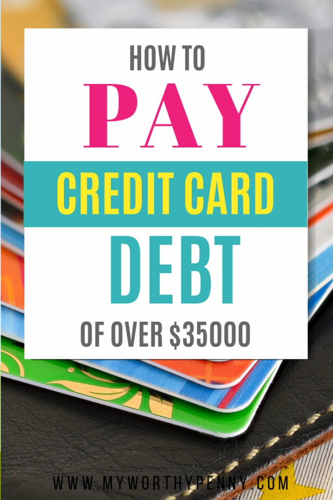 Tips on how to pay credit card debt of over $35K in less than a year.
