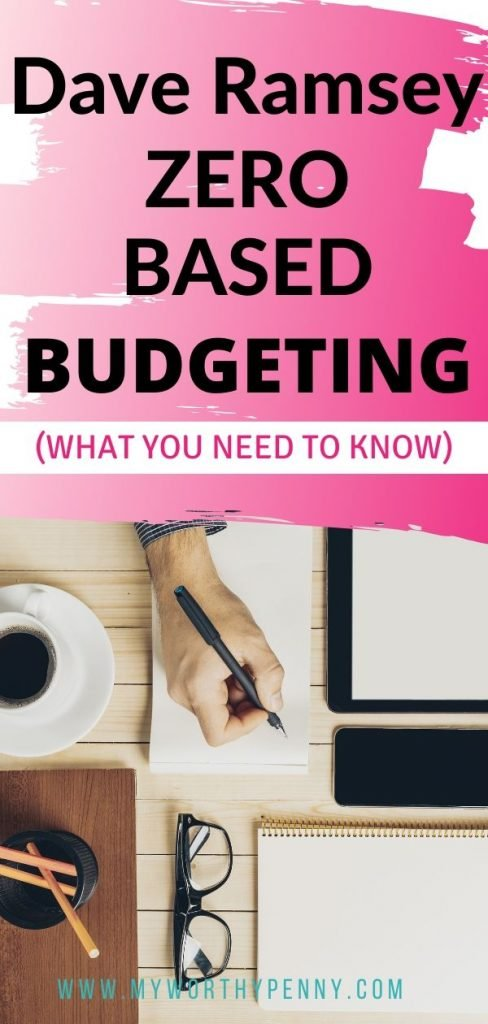 Here are the things you need to know about the Dave Ramsey zero-based budgeting method.