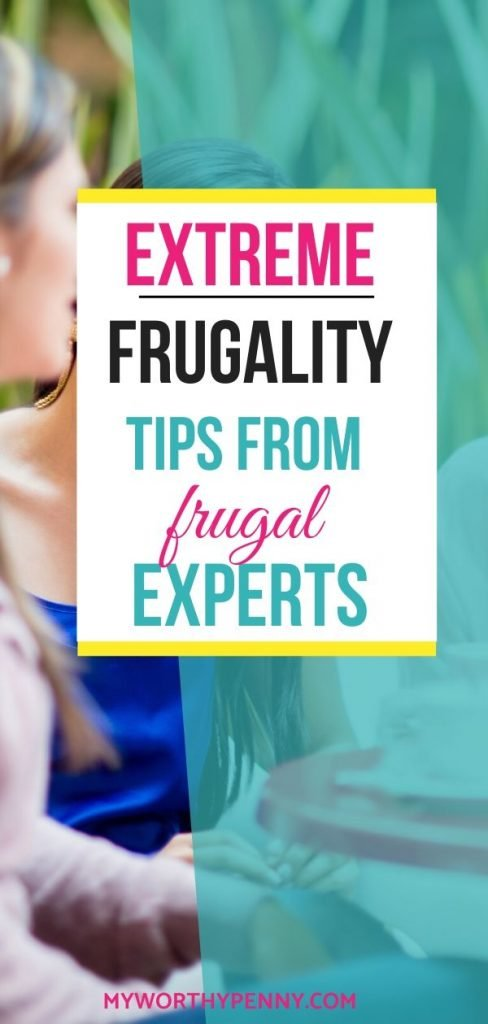 Learn some extreme ways to be frugal from these frugal experts.
