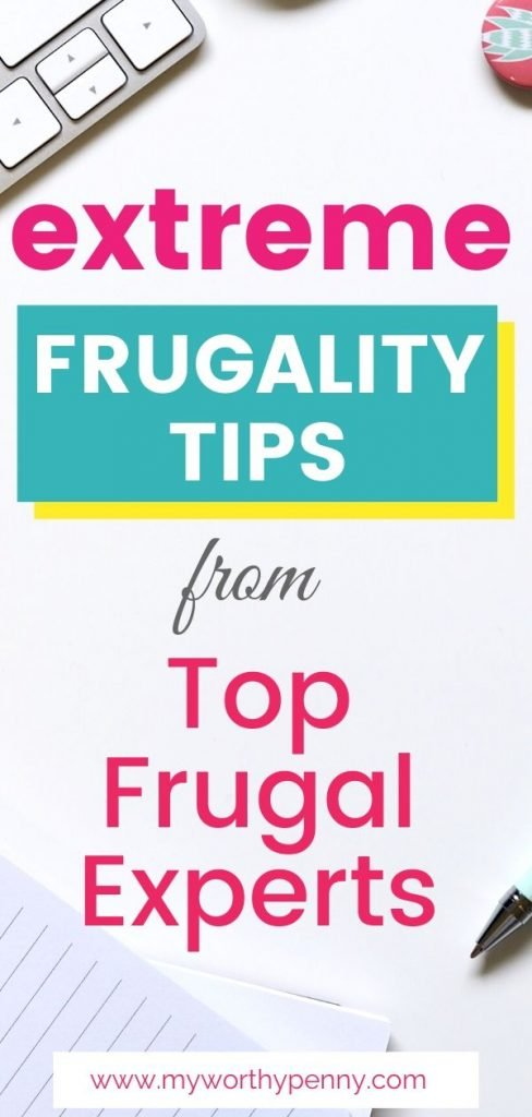 Extreme Frugality Tips From Top Frugal Experts