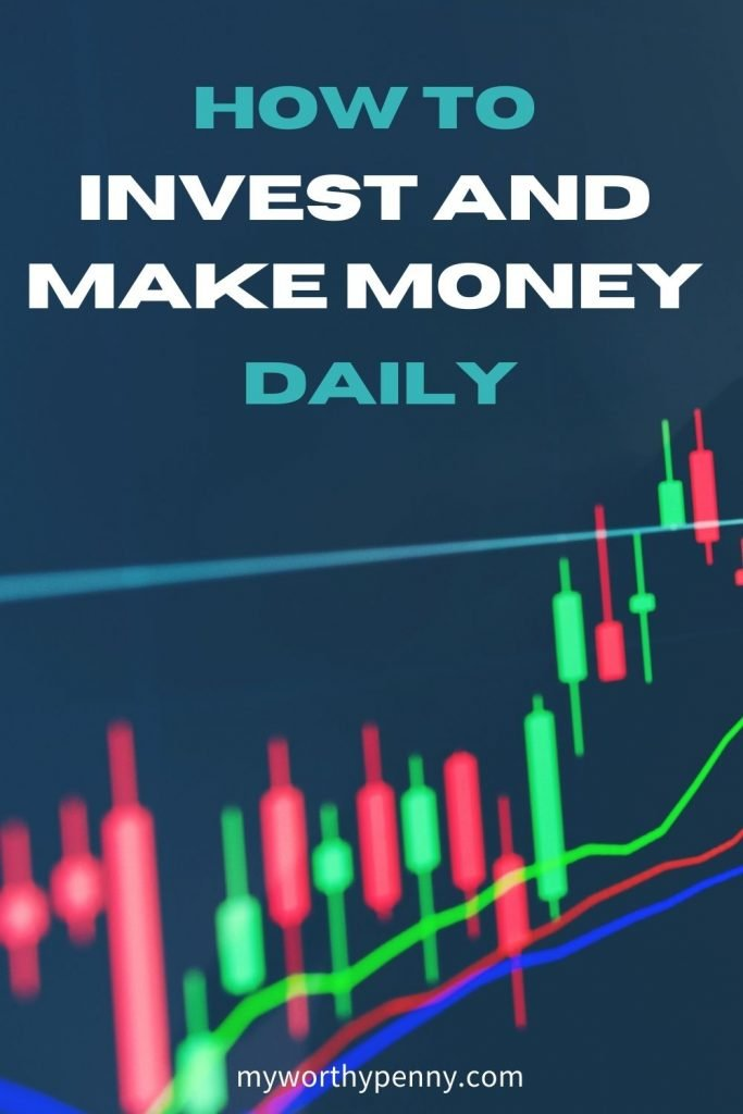 invest and make money daily
