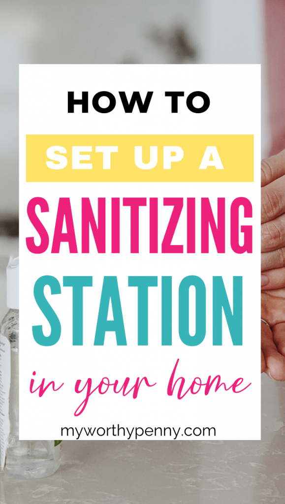 Protecting your self and your family is a must. Do this by setting up a sanitizing station in your home.