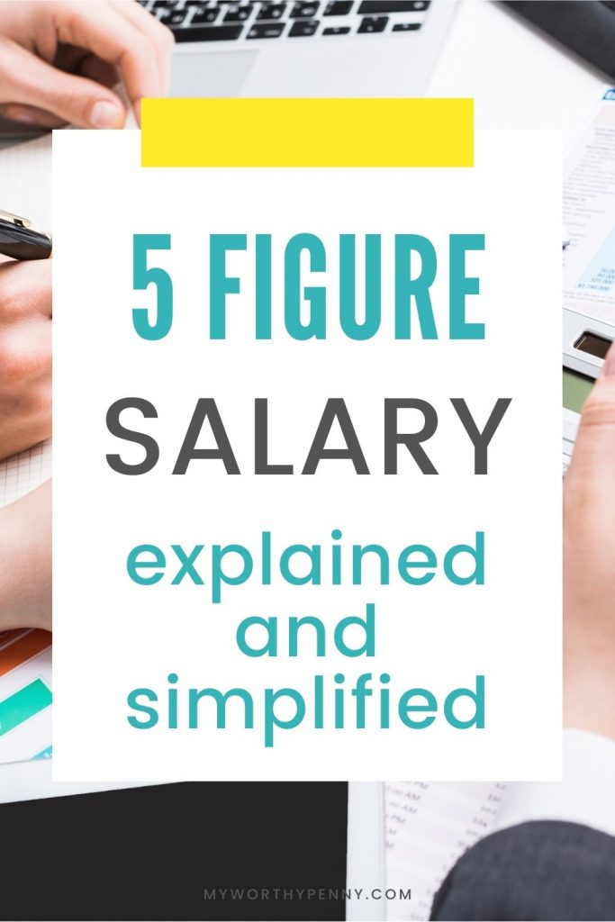 Here is a simple and detailed explanation of a 5 figure salary so that you will have a better understanding.