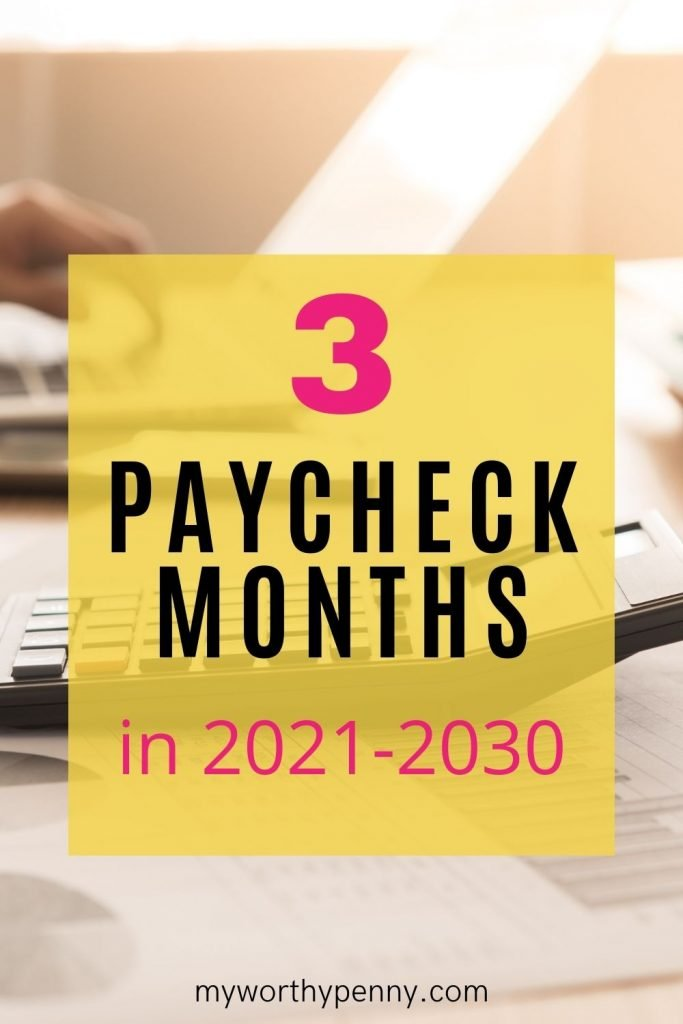 Need an extra paycheck? Discover the 3 paycheck months in 2021 to 2030 so you can plan ahead on how you'll use those extra checks to improve your finances.