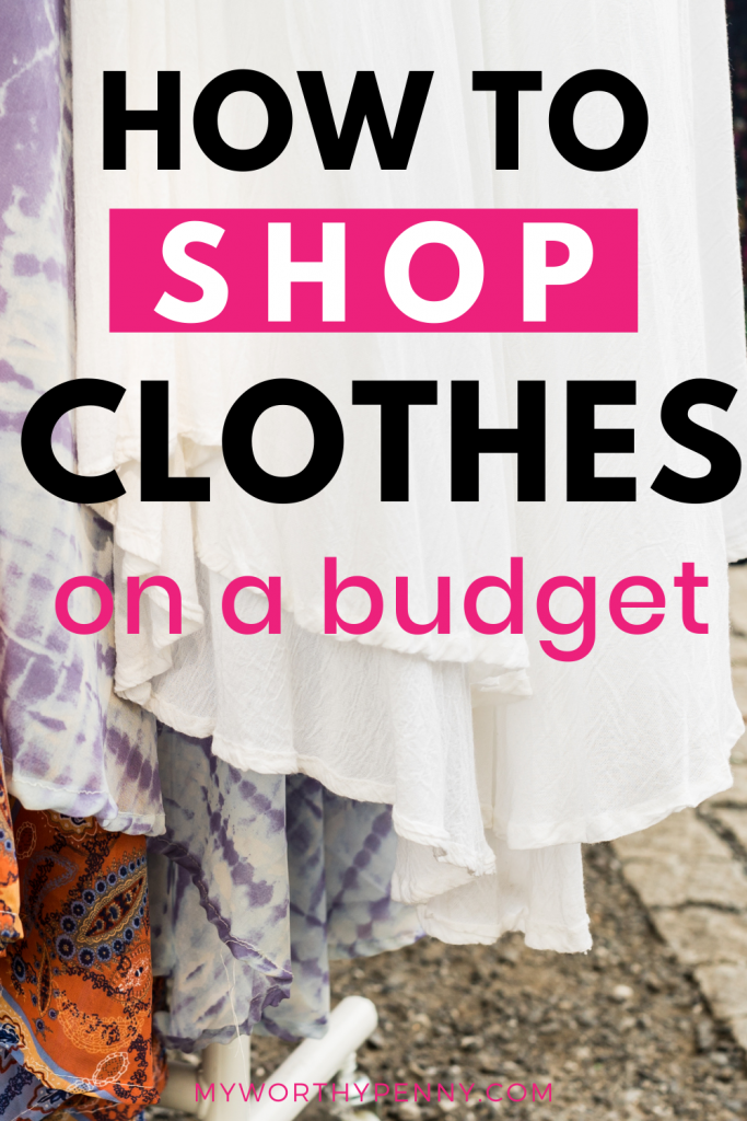 How to shop for clothes on a budget tips that you need to know to save money.