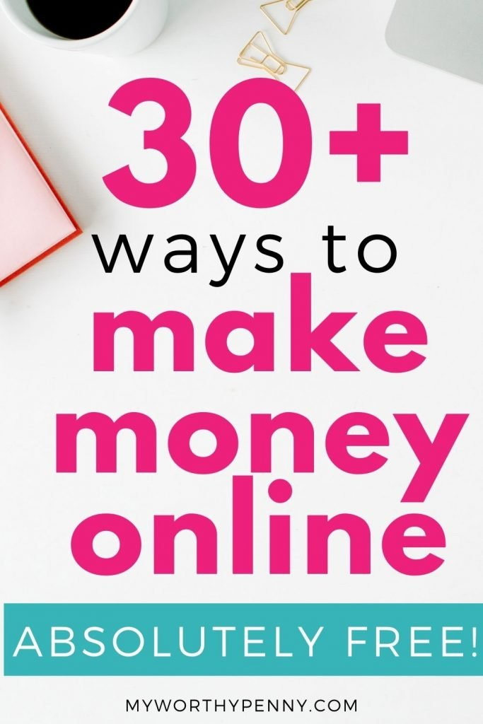 Looking for ways to make money online? Here are 30+ ways on how to make money online absolutely free.