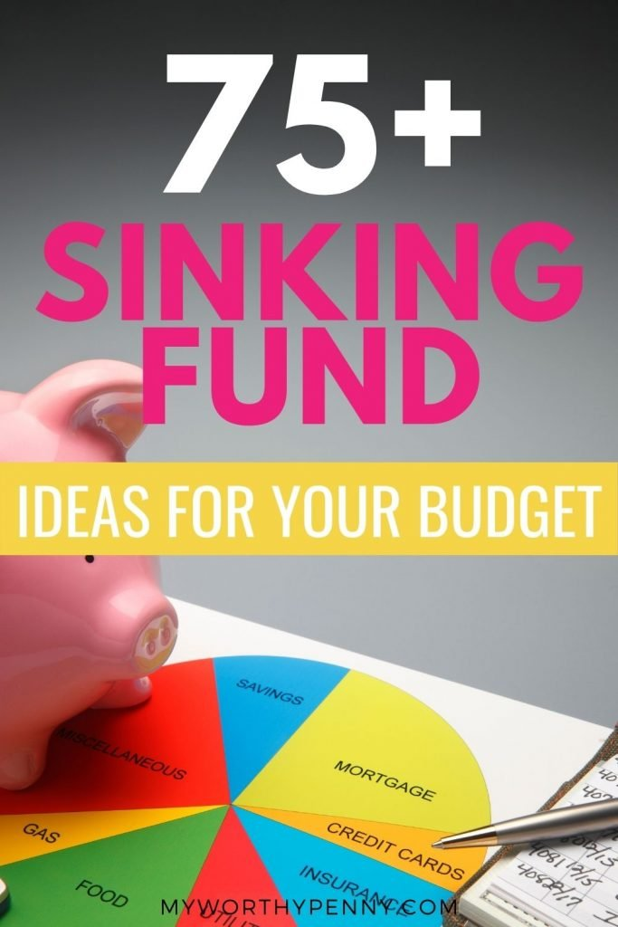 Looking for types of sinking fund? Here are over 75 ideas that you can incorporate in your budget.
