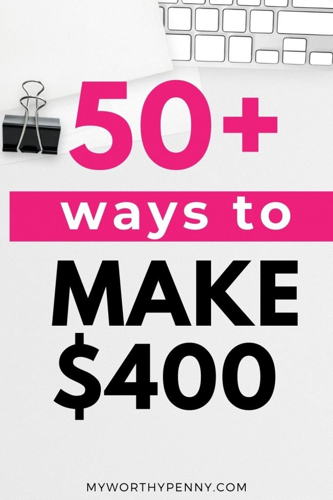 Wondering how to make 400 dollars fast? Check out these 50+ legitimate ways to make extra money.