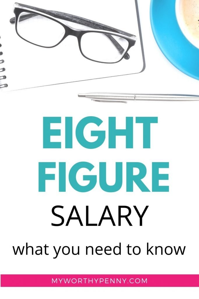 Curious about an 8 figure salary? Here are the things that you need to know about an 8 figure income.