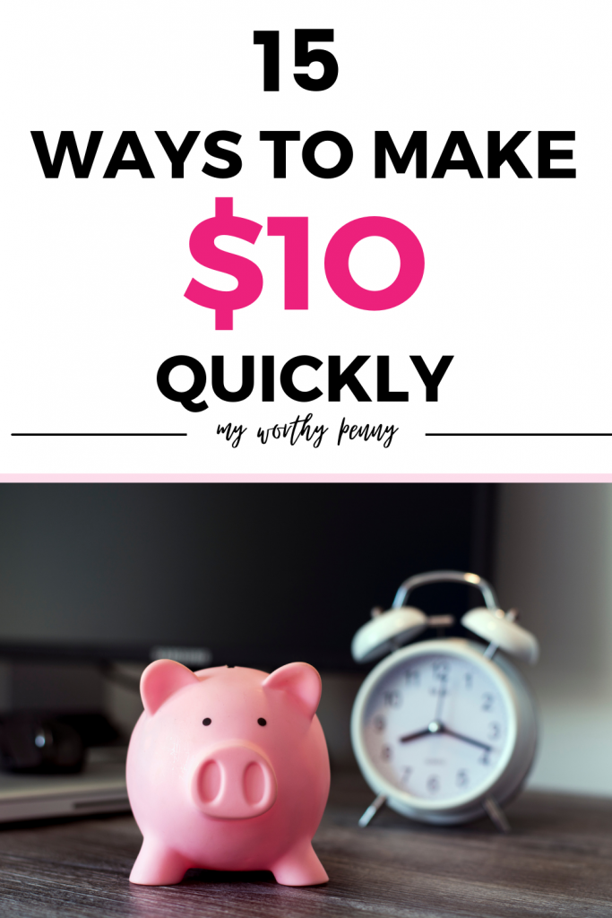 Looking for ways to make 10 dollars fast? Here are 15 simple and easy ways to make $10 quickly.