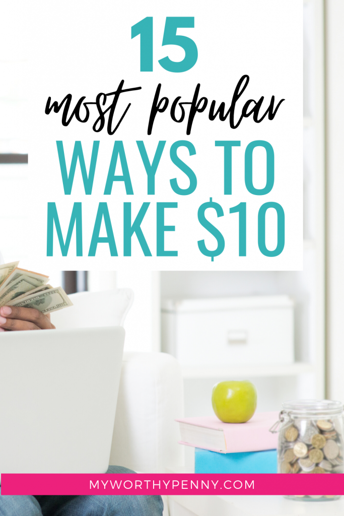 If you are looking to make $10 right now, here are 15 of the simplest and easiest ways to make 10 dollars fast.